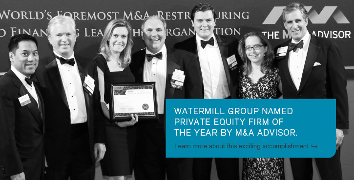 Watermill Group named Private Equity Firm of the Year by M&A Advisor.